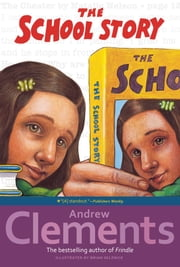 The School Story ebook by Andrew Clements