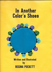 In Another Color's Shoes ebook by Regina Puckett