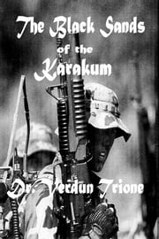The Black Sands of the Karakum ebook by Dr. Verdun Trione