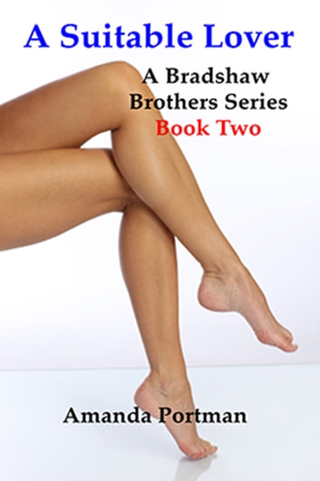 A Suitable Lover, A Bradshaw Brothers Series book 2 ebook by Amanda Portman