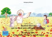 "L'histoire du petit Busard Benoît qui ne veut pas attraper de souris. Francais-Anglais. / The story of the little Buzzard Ben, who doesn't like to catch mice. French-English. - Tome 6 de la série de livres et pièces radiophoniques pour enfants: «Marie la coccinelle» / Number 6 from the books and radio plays series ""Ladybird Marie"" ebook by Wolfgang Wilhelm, Marienkäfer Marie Kinderbuchverlag, Wolfgang Wilhelm,..."