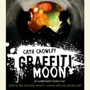 Graffiti Moon audiobook by Cath Crowley