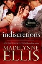 Indiscretions - Scandalous Seductions, #2 ebook by Madelynne Ellis