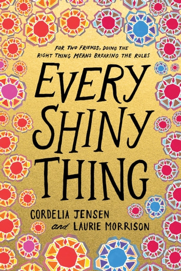 Every Shiny Thing ebook by Cordelia Jensen,Laurie Morrison
