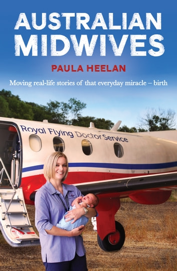 Australian Midwives ebook by Paula Heelan