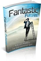 Fantastic Futures ebook by NISHANT BAXI