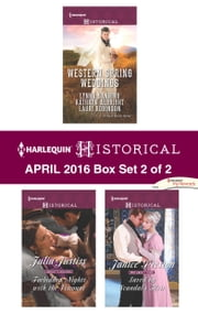 Harlequin Historical April 2016 - Box Set 2 of 2 - The City Girl and the Rancher\His Springtime Bride\When a Cowboy Says I Do\Forbidden Nights with the Viscount\Saved by Scandal's Heir ebook by Lynna Banning, Kathryn Albright, Lauri Robinson,...
