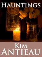 Hauntings ebook by Kim Antieau