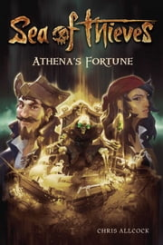 Sea of Thieves: Athena's Fortune ebook by Chris Allcock