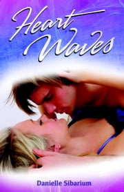 Heart Waves - Heart Waves ebook by Danielle Sibarium