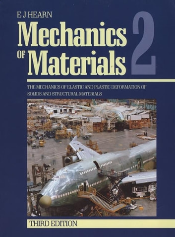 Mechanics of materials 2 ebook by ej hearn 9780080524009 mechanics of materials 2 the mechanics of elastic and plastic deformation of solids and structural fandeluxe Choice Image
