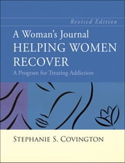 A Woman's Journal - Helping Women Recover ebook by Stephanie S. Covington