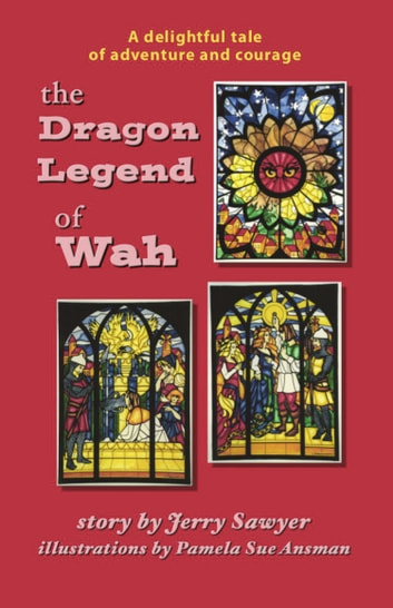 The Dragon Legend of Wah ebook by Jerry A. Sawyer