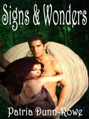 Signs & Wonders (Vol 2 - The Gifts: Trilogy) ebook by Patria L. Dunn (Patria Dunn-Rowe)