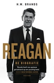 Reagan - de biografie ebook by H.W. Brands, Conny Sykora