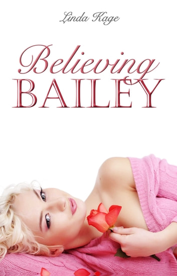 Believing Bailey ebook by Linda Kage