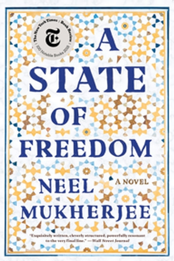 A State of Freedom: A Novel ebook by Neel Mukherjee