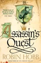 Assassin's Quest (The Farseer Trilogy, Book 3) ebook by Robin Hobb