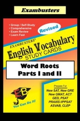 Exambusters English Vocabulary Study Cards: Word Roots Parts I and II ebook by Ace Academics