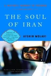 The Soul of Iran: A Nation's Struggle for Freedom ebook by Afshin Molavi, Ph.D.