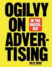 Ogilvy on Advertising in the Digital Age ebook by Miles Young