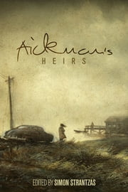 Aickman's Heirs ebook by Simon Strantzas