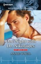 One Night with Dr. Nikolaides ebook by Annie O'Neil