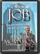 The Book of JOB: The Job Seekers Bible for the 21st Century ebook by Tim McMahon