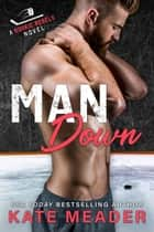 Man Down (A Rookie Rebels Novel) ebooks by Kate Meader