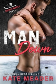 Man Down (A Rookie Rebels Novel) ebook by Kate Meader