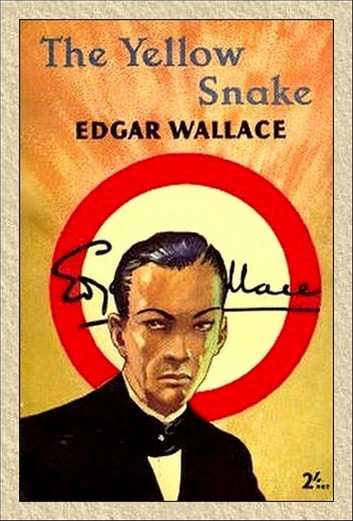 THE YELLOW SNAKE ebook by Edgar Wallace