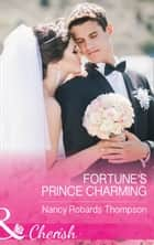 Fortune's Prince Charming (Mills & Boon Cherish) (The Fortunes of Texas: All Fortune's Children, Book 5) 電子書 by Nancy Robards Thompson
