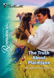 The Truth About Plain Jane ebook by Roxann Delaney