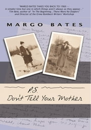 P.S. Don't Tell Your Mother ebook by Margo Bates