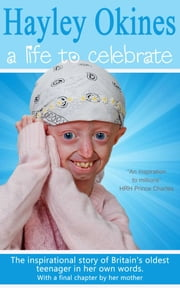 Hayley Okines - A Life to Celebrate ebook by Hayley Okines