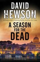 Season for the Dead, A ebook by David Hewson