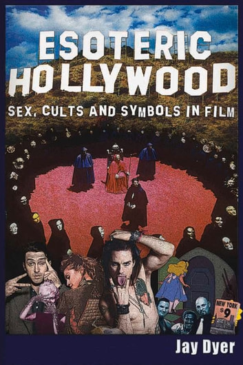 Esoteric Hollywood: - Sex, Cults and Symbols in Film ebook by Jay Dyer