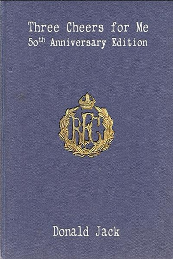 Three Cheers for Me: The Journals of Bartholomew Bandy, R. F. C. ebook by Donald Jack