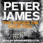 The House on Cold Hill audiobook by Peter James