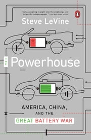 The Powerhouse - Inside the Invention of a Battery to Save the World ebook by Steve Levine