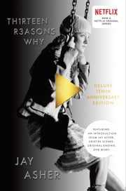 Thirteen Reasons Why 10th Anniversary Edition eBook by Jay Asher