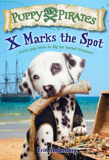 Puppy Pirates #2: X Marks the Spot ebook by Erin Soderberg