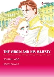 THE VIRGIN AND HIS MAJESTY (Harlequin Comics) - Harlequin Comics ebook by Robyn Donald,Ayumu Aso