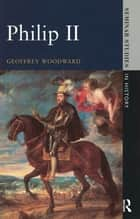 Philip II ebook by Geoffrey Woodward