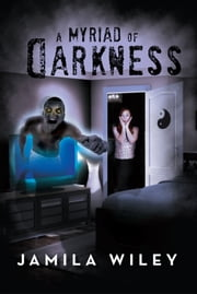 A Myriad of Darkness ebook by Jamila Wiley