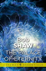 The Palace of Eternity ebook by Bob Shaw