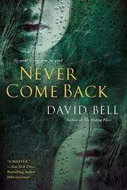 Never Come Back ebook by David Bell