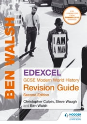 Edexcel GCSE Modern World History Revision Guide ebook by Ben Walsh,Steve Waugh