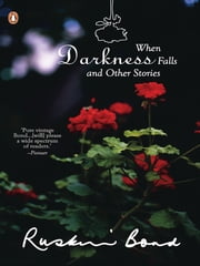 When Darkness Falls And Other Stories ebook by Ruskin Bond
