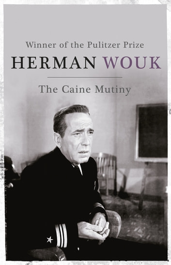The Caine Mutiny ebook by Herman Wouk